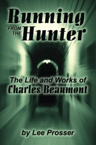 9780893702915: Running from the Hunter: The Life and Works of Charles Beaumont