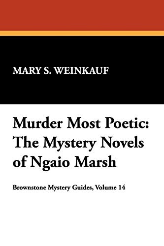 MURDER MOST POETIC; THE MYSTERY NOVELS OF NGAIO MARSH