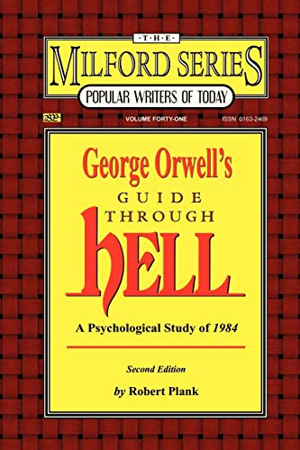 9780893704131: George Orwell's Guide Through Hell: A Psychological Study of Nineteen Eighty Four (The Milford Series. Popular Writers of Today, V. 41) (Bibliographies of Modern Authors,)