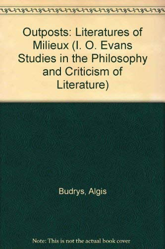 9780893704476: Outposts: Literatures of Milieux (I. O. Evans Studies in the Philosophy and Criticism of Literature)
