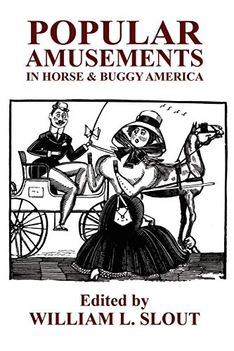 9780893704612: Popular Amusements in Horse & Buggy America: An Anthology of Contemporaneous Essays (Black Political Studies,)