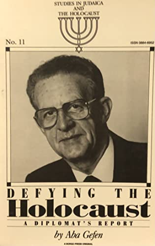 Defying the Holocaust: A Diplomat's Report (Studies: Gefen, Aba