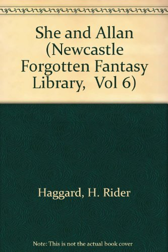 She and Allan (Newcastle Forgotten Fantasy Library, Vol 6) (9780893705053) by H. Rider Haggard