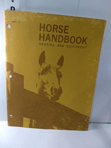 9780893730093: Horse Handbook: Housing and Equipment