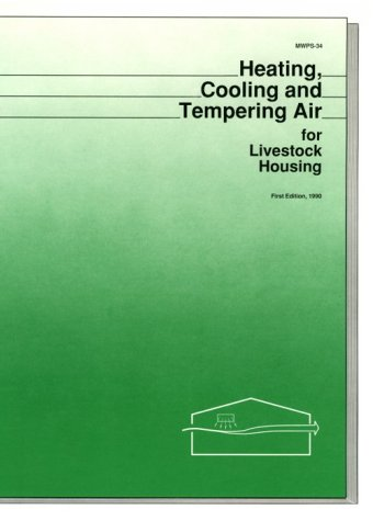 9780893730765: Heating, Cooling and Tempering Air for Livestock Housing (Mwps, 34)