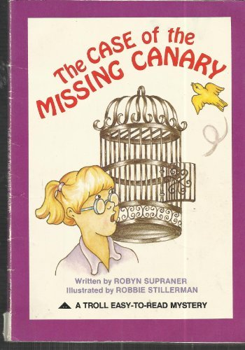 The Case of the Missing Canary: Robyn Supraner