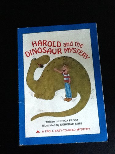 Harold and the Dinosaur Mystery: Frost, Erica