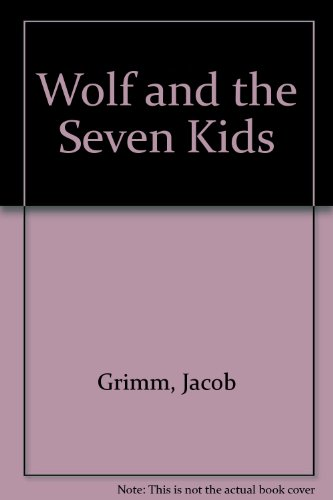 The Wolf and the Seven Kids: Brothers Grimm, Craft, Kinuko Y., ill.,