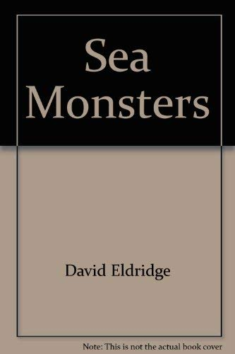 9780893752408: Sea monsters: Ancient reptiles that ruled the sea