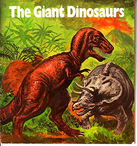 9780893752460: The Giant Dinosaurs: Ancient Reptiles That Ruled the Land