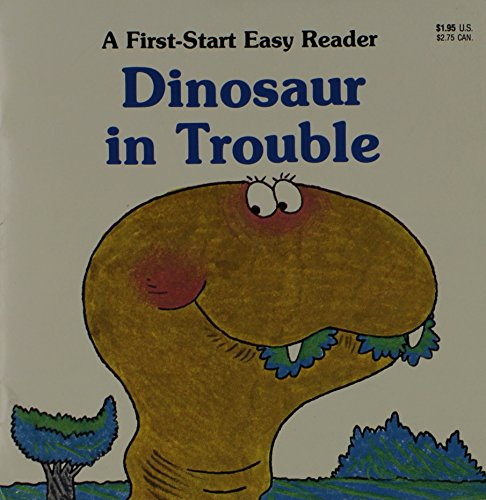9780893752743: Dinosaur in Trouble (A First-Start Easy Reader)
