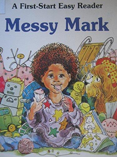 9780893752811: Messy Mark (First-Start Easy Readers)