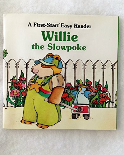 Willie the Slowpoke (A First-Start Easy Reader) (0893752940) by Rose Greydanus