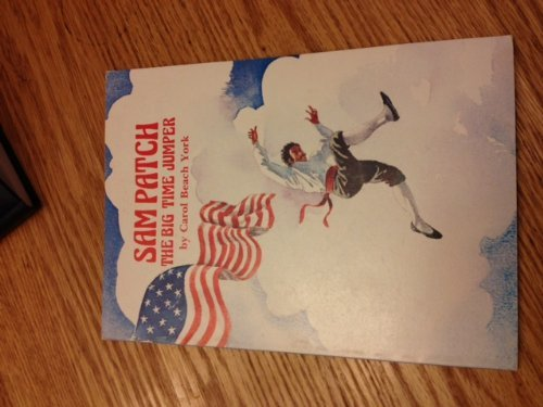 Sam Patch: The Big Time Jumper (Folk Tales of America) (9780893753061) by Carol Beach York; Bert Dodson