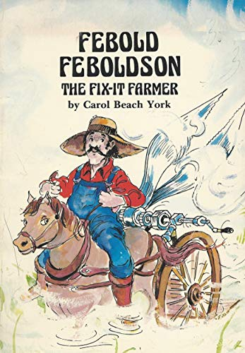 Febold Feboldson, the Fix It Farmer (Folk Tales of America) (0893753114) by York, Carol Beach; Trivas, Irene