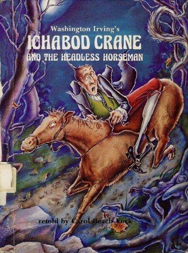 Washington Irving's Ichabod Crane and the Headless Horseman (Folk Tales of America): York, ...
