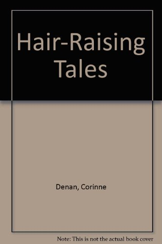 Hair-Raising Tales: Denan, Corinne, Lightbown, Meredith