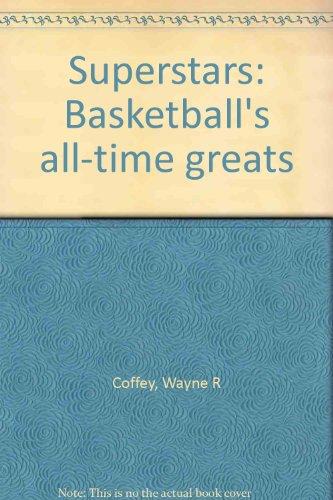 9780893753511: Superstars Basketballs All Time Greats