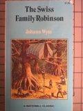 Swiss Family Robinson.: Wyss, Johann.