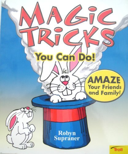 Magic Tricks You Can Do!: Supraner, Robyn, Barto, Renzo, ill.,