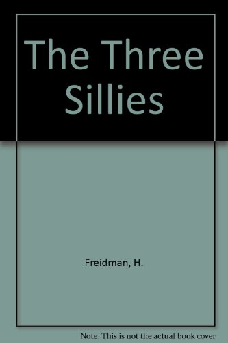 The Three Sillies: Freidman, H.