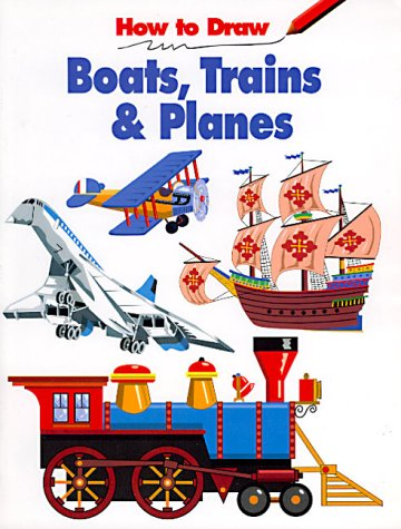 How to Draw Boats, Trains & Planes (How to Draw): Michael LaPlaca