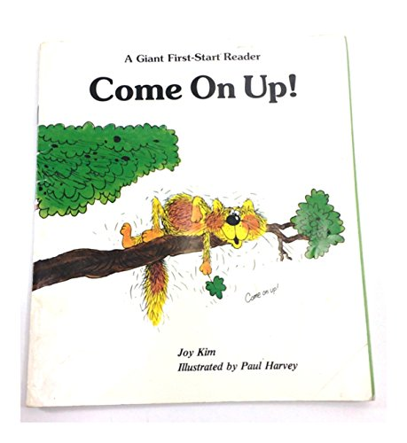 Come on Up! (Giant First-Start Reader): Joy, Kim; Kim,