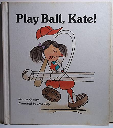 9780893755256: Play ball, Kate! (A Giant first-start reader)