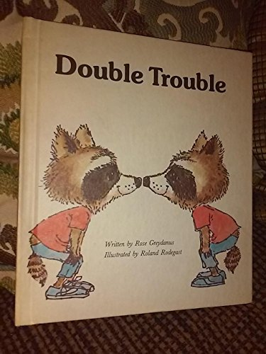 Double Trouble (Giant First-Start Reader): Rose Greydanus; Roland Rodegast