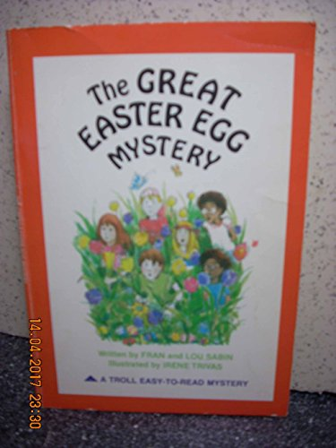 The Great Easter Egg Mystery: Sabin, Fran and Lou; Illust Irene Trivas