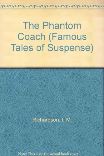 The Phantom Coach (Famous Tales of Suspense) (0893756342) by I. M. Richardson; Amelia B. Edwards