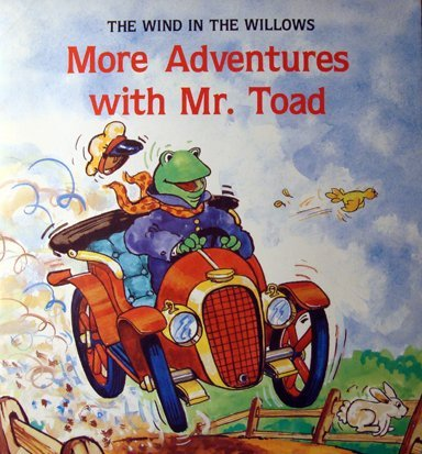 9780893756413: More Adventures With Mr. Toad (Kenneth Grahame's the Wind in the Willows)