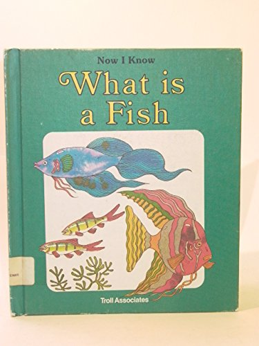 9780893756604: What Is a Fish (Now I Know)