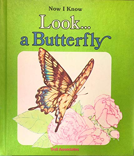 Look...a Butterfly (Now I Know Series) (9780893756628) by David Cutts