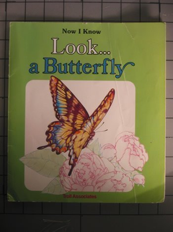 9780893756635: Look...a Butterfly (Now I Know Series)