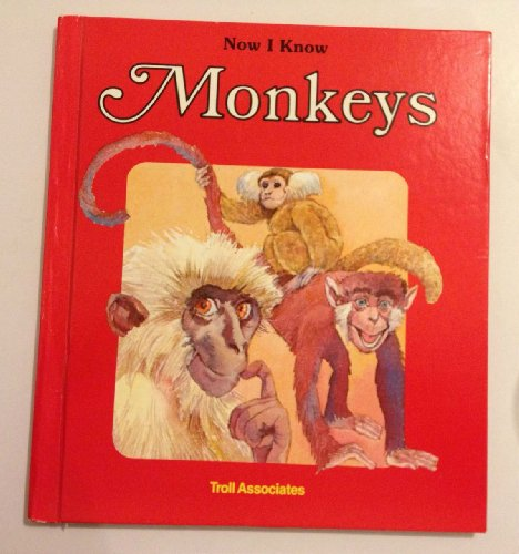 Now I Know MONKEYS: Whitehead, Patricia