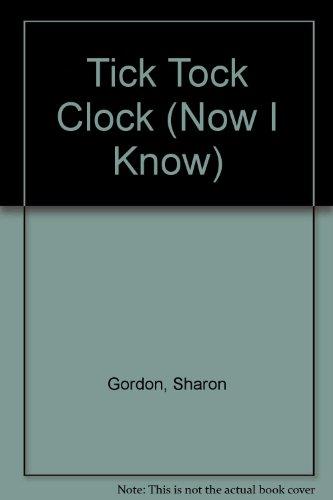 9780893756765: Tick Tock Clock (Now I Know)