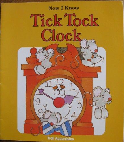 9780893756772: Tick Tock Clock (Now I Know)