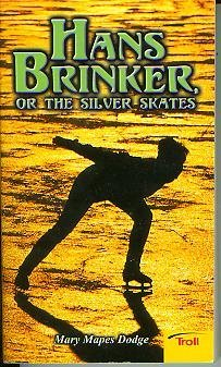 Hans Brinker, or the Silver Skates: Dodge, Mary Mapes
