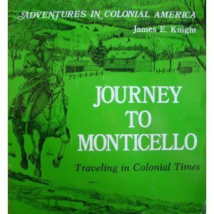 9780893757373: Journey to Monticello: Traveling in Colonial Times (Adventures in Colonial America)