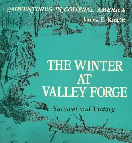 9780893757380: The Winter at Valley Forge: Survival and Victory (Adventures in Colonial America)