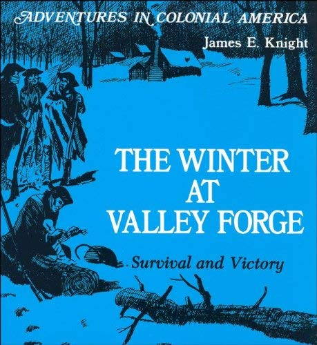 9780893757397: The Winter at Valley Forge: Survival and Victory (Adventures in Colonial America)
