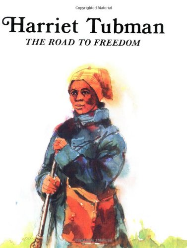 Harriet Tubman: The Road to Freedom (Easy: Bains, Rae