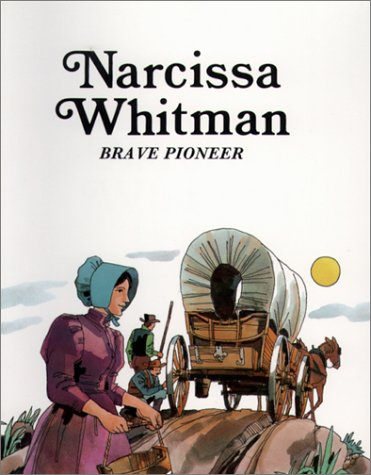 Narcissa Whitman: Brave Pioneer (Easy Biographies) (0893757632) by Sabin