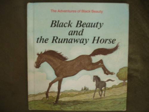 9780893758127: Black Beauty and the Runaway Horse (Anna Sewell's the Adventures of Black Beauty, 2)