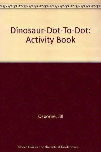 Dinosaur Dot-to-Dot : Fun-to-Learn Activity Book: Jill E. Osborne