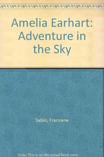9780893758394: Amelia Earhart: Adventure in the Sky