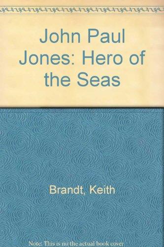 John Paul Jones: Hero of the Seas: Brandt, Keith
