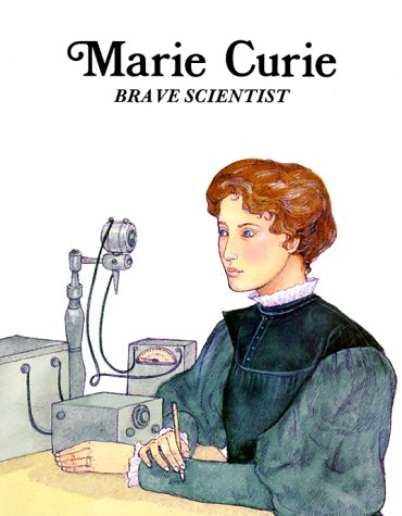 Marie Curie: Brave Scientist (Easy Biographies) (0893758566) by Karen Milone; Keith Brandt