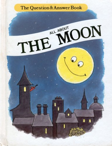 9780893758868: All About the Moon (Question & Answer Books)